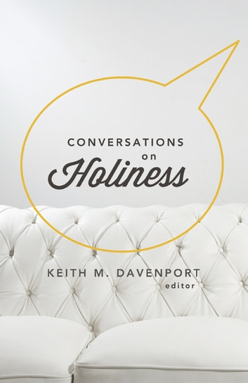 Conversations on Holiness ebook by Davenport,Keith M.