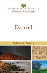 Daniel (Understanding the Bible Commentary Series) ebook by William B. Nelson