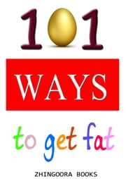 101 ways to get fat ebook by MANJU SETHIYA