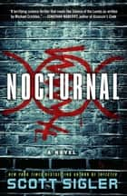 Nocturnal - A Novel ebook by Scott Sigler