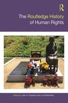 The Routledge History of Human Rights ebook by Jean Quataert, Lora Wildenthal