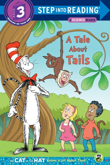 A Tale About Tails (Dr. Seuss/The Cat in the Hat Knows a Lot About That!) ebook by Tish Rabe