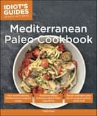 Mediterranean Paleo Cookbook ebook by Molly Pearl
