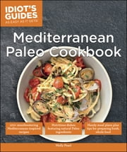 Idiot's Guides: Mediterranean Paleo Cookbook ebook by Molly Pearl