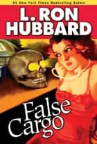 False Cargo ebook by L. Ron Hubbard