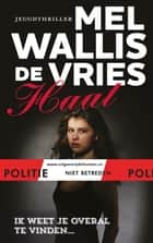 Haat ebook by Mel Wallis de Vries