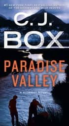 Paradise Valley - A Highway Novel ebook by C. J. Box