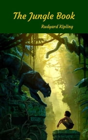The Jungle Book ebook by Rudyard Kipling,Rudyard Kipling,Rudyard Kipling,Rudyard Kipling