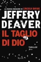 Il taglio di dio ebook by Jeffery Deaver