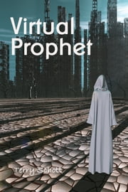 Virtual Prophet - Book 4 of the Game is Life Series ebook by Terry Schott