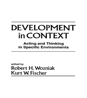 Development in Context - Acting and Thinking in Specific Environments ebook by