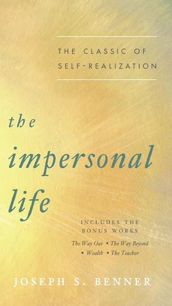 The Impersonal Life - The Classic of Self-Realization ebook by Joseph S. Benner