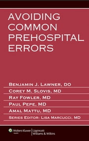 Avoiding Common Prehospital Errors ebook by Benjamin Lawner,Corey M. Slovis,Raymond Fowler,Paul Pepe,Amal Mattu