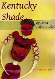 Kentucky Shade ebook by Liana Hakes-Rucker