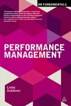 Performance Management ebook by Linda Ashdown