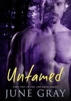 Untamed ebook by June Gray
