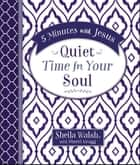 5 Minutes with Jesus: Quiet Time for Your Soul ebook by Sheila Walsh