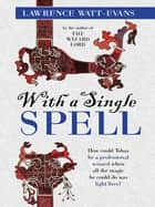 With a Single Spell - A Legend of Ethshar ebook by Lawrence Watt-Evans