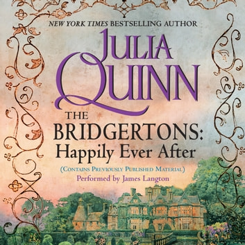 The Bridgertons: Happily Ever After audiobook by Julia Quinn