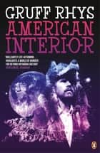 American Interior - The Quixotic Journey of John Evans ebook by