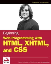 Beginning Web Programming with HTML, XHTML, and CSS ebook by Jon Duckett