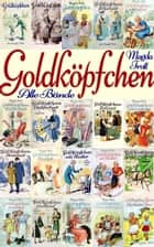 Goldköpfchen - Alle 13 Bände eBook by Magda Trott