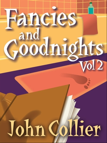 Fancies and Goodnights Vol 2 ebook by John Collier