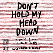Don't Hold My Head Down audiobook by Lucy-Anne Holmes