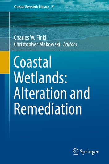 Coastal Wetlands: Alteration and Remediation ebook by