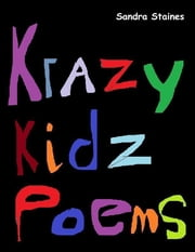 Krazy Kidz Poems ebook by Sandra Staines