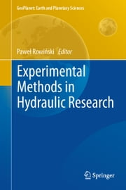 Experimental Methods in Hydraulic Research ebook by