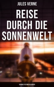 Reise durch die Sonnenwelt: Science-Fiction-Klassiker ebook by Jules Verne