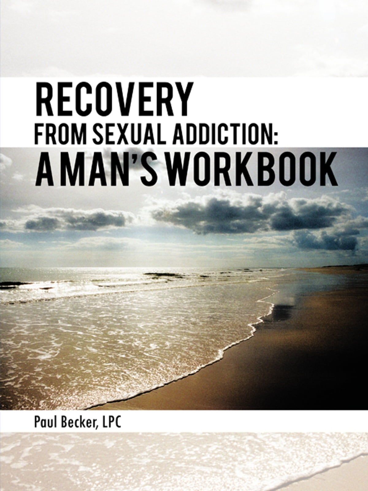 Workbooks codependents anonymous workbook : Recovery From Sexual Addiction: A Man's Workbook eBook by Paul ...