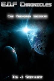 E.D.F chronicles: The Krenaran massacre. ebook by Ian. J. Smethurst