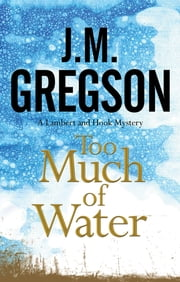 Too Much of Water ebook by J.M. Gregson