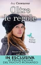Oltre le regole ebook by Jay Crownover