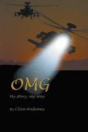 OMG - My story, my way ebook by Clive Andrews