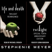 Twilight Tenth Anniversary/Life and Death Dual Edition audiobook by Stephenie Meyer