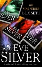 The Sins Series Box Set I ebook by Eve Silver
