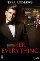 Her Everything ebook by Tara Andrews
