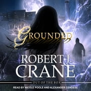 Grounded audiobook by Robert J. Crane