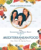 The Goodness and Best-Kept Secrets of Mediterranean Food ebook by Ortensia Greco-Conte