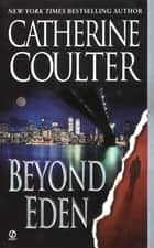 Beyond Eden eBook by Catherine Coulter