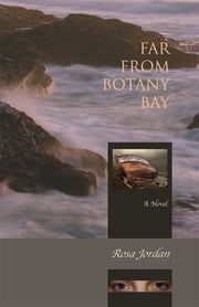 Far From Botany Bay ebook by Rosa Jordan