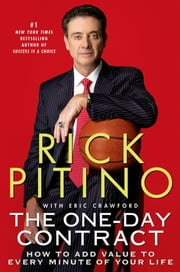 The One-Day Contract - How to Add Value to Every Minute of Your Life ebook by Rick Pitino,Eric Crawford