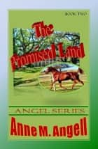 The Promised Land ebook by Anne M Angell
