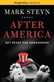 After America - Get Ready for Armageddon ebook by Mark Steyn