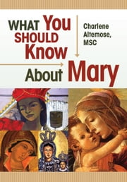 What You Should Know About Mary ebook by Altemose, Charlene