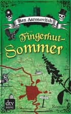 Fingerhut-Sommer - Roman ebook by Ben Aaronovitch