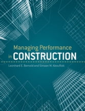 Managing Performance in Construction ebook by Leonhard E. Bernold,S. M. AbouRizk